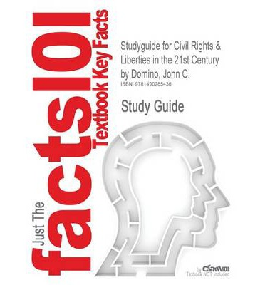 Studyguide for Civil Rights & Liberties in the 21st Century by Domino, John C., ISBN 9780321436047