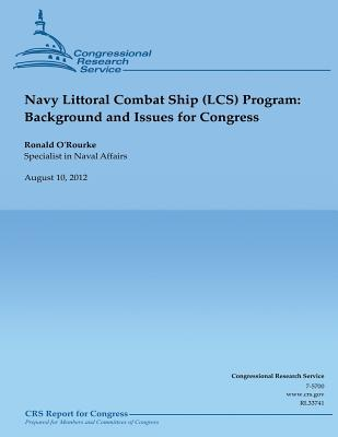 Navy Littoral Combat Ship (Lcs) Program : Background and Issues for Congress