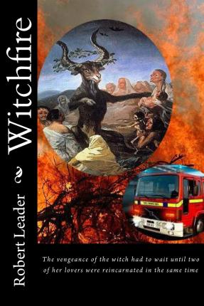 Download gratuito di libri per iPod Witchfire : The Vengeance of the Witch Had to Wait Until Two of Her Lovers Were Reincarnated in the Same Time in italiano PDF by Robert Leader
