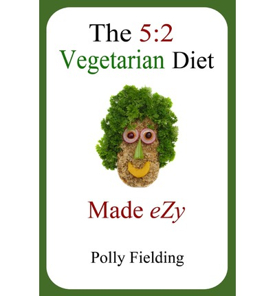 The 5 : 2 Vegetarian Diet Made Ezy