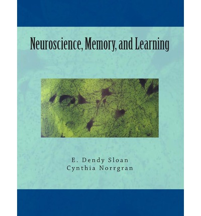 Neuroscience, Memory, and Learning