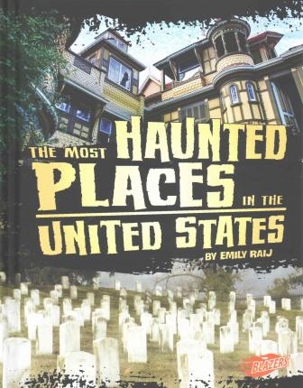 The Most Haunted Places In The United States Emily Raij
