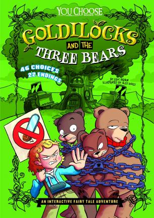 Goldilocks and the Three Bears : An Interactive Fairy Tale Adventure