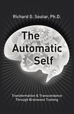 The Automatic Self : Transformation and Transcendence Through Brain-Wave Training