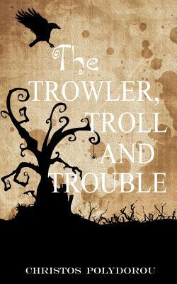 Browse our handpicked collections and download read as much as you get the trowler troll and trouble by mr christos polydorou 9781492103653 pdf fandeluxe Choice Image