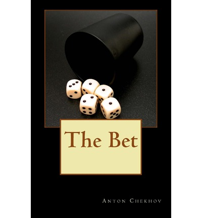 essays on the bet by anton chekhov The do now the bet by anton chekhov elements of literature fourth course today's goal is to draw evidence from literary texts to support analysis, reflection, and.