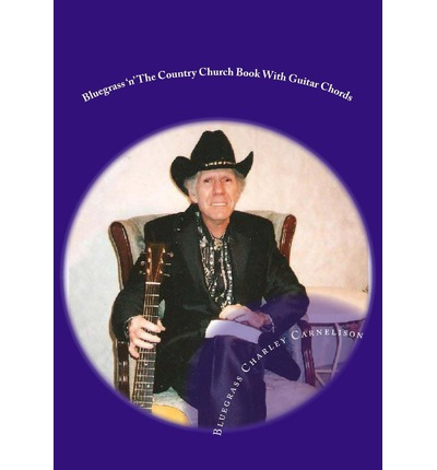 Bluegrass 'n' the Country Church Book with Guitar Chords