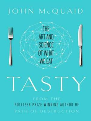 Tasty : The Art and Science of What We Eat
