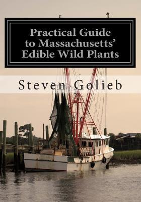Practical Guide to Massachusetts' Edible Wild Plants