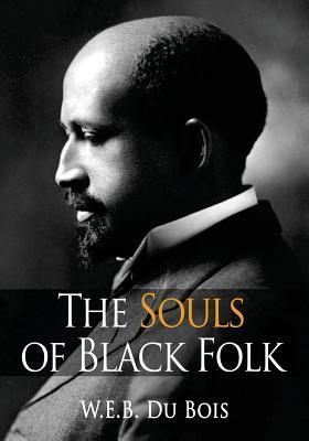the souls of black folk by In his book the souls of black folk (1903), du bois criticized booker t washington's approach and demanded equal rights for african americans he argued that political and social rights were a prerequisite for economic independence niagara movement.