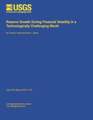 Reserve Growth During Financial Volatility in a Technologically Challenging World