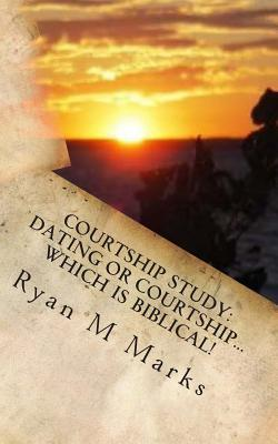 Dating or courtship which is biblical