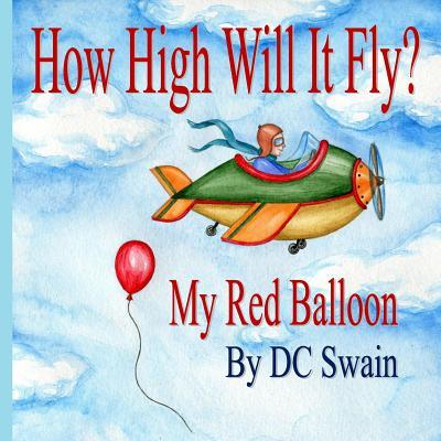 How High Will It Fly? : (My Red Balloon)