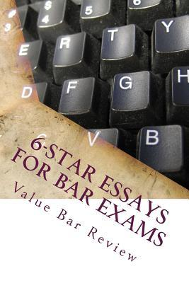 6-Star Essays for Bar Exams : Californiabarhelp.com - Authors of Six Model Bar Essays