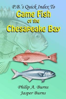 P b 39 s quick index to game fish of the chesapeake bay for Maryland fish and game