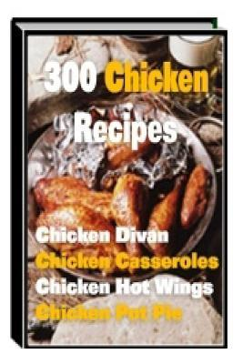 300 chicken recipes pdf download chipraynard 300 chicken recipes pdf download book lets get read or download it because available in formats pdf kindle epub iphone and mobi also forumfinder Image collections