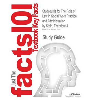 Studyguide for the Role of Law in Social Work Practice and Administration by Stein, Theodore J., ISBN 9780231126489