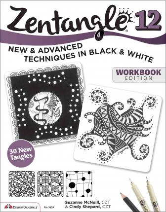 Zentangle 12, Workbook: New and Advanced Techniques in Black and White