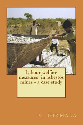 case study on labour welfare Child labour case study (2004, october 03)  over the years, the company has supported many different environmental and social welfare projects around the world.