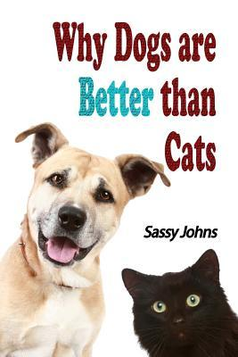 why are dogs better than cats essay