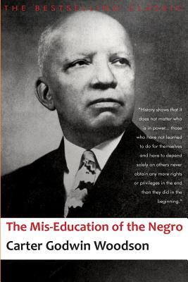 essays on woodsons the mis-education of the negro Thoughts on carter g woodson's: the mis-education of the negro making knowledge work for the black community by ciara miller overview carter g.