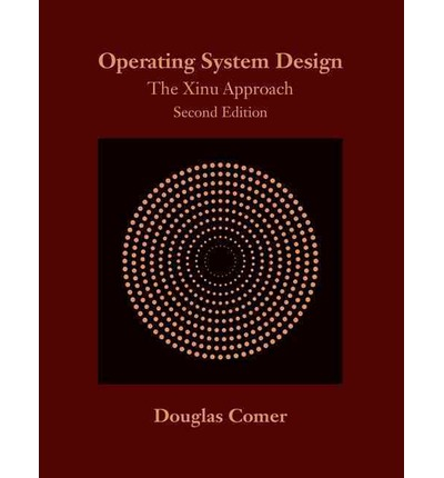 Operating System Design : The Xinu Approach