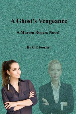 A Ghost's Vengeance : A Marion Rogers Novel