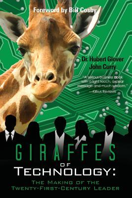 Giraffes of Technology : The Making of the Twenty-First-Century Leader