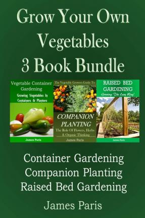 Grow your own vegetables james paris 9781499369038 for Grow your own vegetables