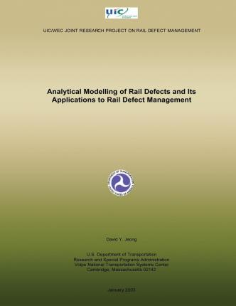 Analytical Modelling of Rail Defects and Its Applications to Rail Defect Management