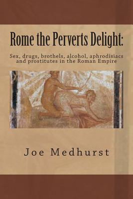 Rome the Perverts Delight