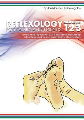 Reflexology for Family and Friends : Simple as 1-2-3