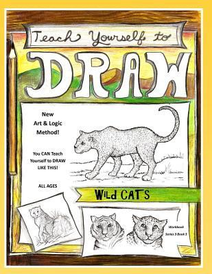teach yourself to draw wild cats sarah janisse brown