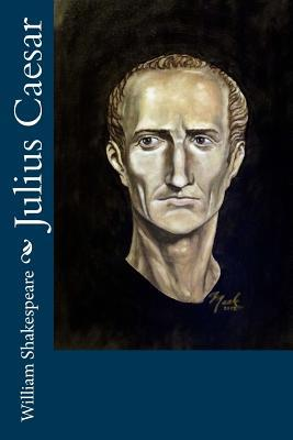 essay of julius caesar by william shakespeare Julius caesar shows that people respond to power and glory in different ways discuss william shakespeare's julius caesar has a strong focus on the response that.