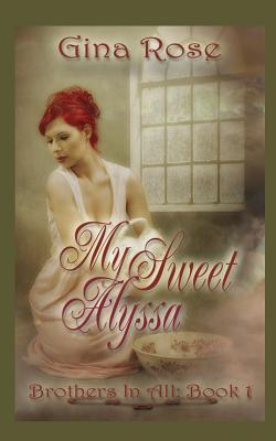 My Sweet Alyssa : Book 1 - Brothers in All