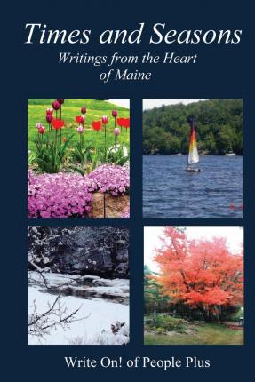 Times & Seasons : Writings from the Heart of Maine