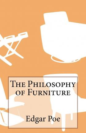 poe furniture essay It was written by edgar allan poe poe is generally known for his horror stories  first, we examined the furniture in every room we opened all the drawers.