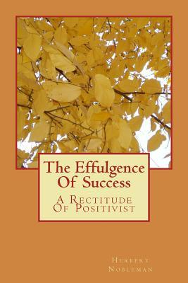 The Effulgence of Success : A Rectitude of Positivist