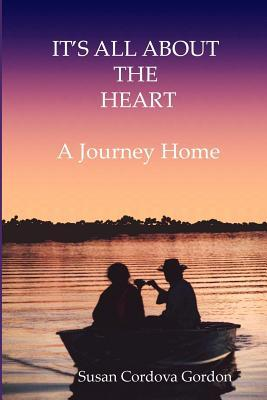It's All about the Heart : A Journey Home