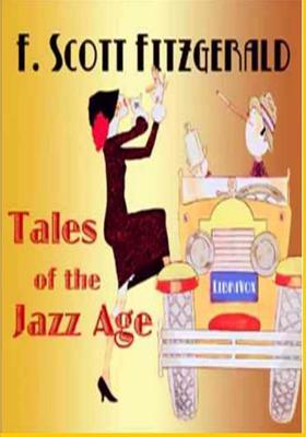 """""""the jazz age and f scott Gender revolution of the jazz age: the source of disillusionment in the works  of f scott fitzgerald and ernest hemingway mary killeen killeenm@cwuedu."""