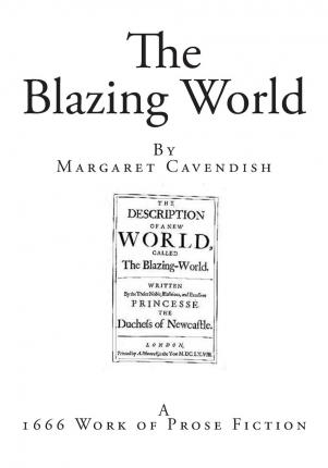 "margaret cavendish blazing world essay The blazing world has 368 ratings and 57 reviews heather said: this is one of various works touted as ""the first science fiction novel"" (especially in c."