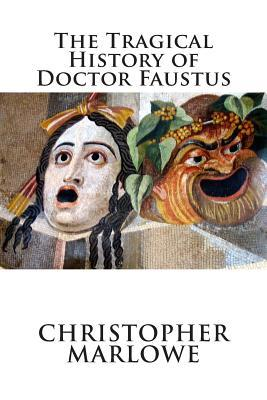 tragedy of dr faustus Read expert analysis on doctor faustus chorus 1 at owl eyes doctor faustus this character is reminiscent of a chorus in greek tragedy in which a group of.