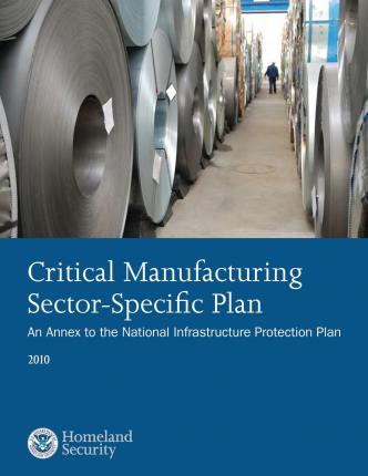 Free books in public domain downloads Critical Manufacturing Sector-Specific Plan : An Annex to the National Infrastructure Protection Plan: 2010 by U S Department of Security en français PDF