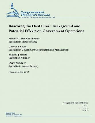 Reaching the Debt Limit : Background and Potential Effects on Government Operations