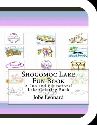 Shogomoc Lake Fun Book : A Fun and Educational Lake Coloring Book