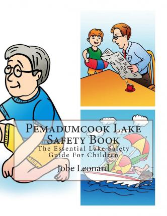 Pemadumcook Lake Safety Book : The Essential Lake Safety Guide for Children