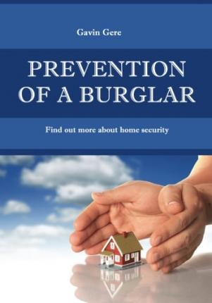 Prevention of a Burglar : Find Out More about Home Security