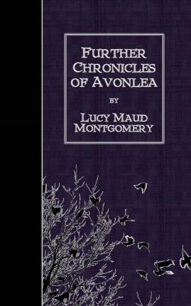 Amazon.com: Chronicles of Avonlea (L.M. Montgomery Books ...