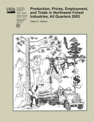 Production, Prices, Employment, and Trade in Northwest Forest Industries, All Quarters 2003