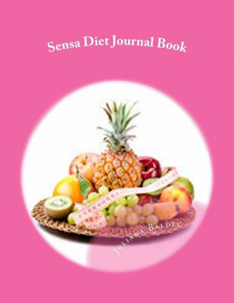 Sensa Diet Journal Book : Your Own Personalized Diet Journal to Maximize & Fast Track Your Sensa Diet Results